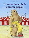 img - for Tu seras funambule comme papa ! book / textbook / text book