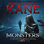 Monsters: A Detective Pierce Novel, Book 1 | Remington Kane