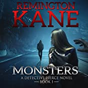 Monsters: A Detective Pierce Novel, Book 1 | Remington Kane