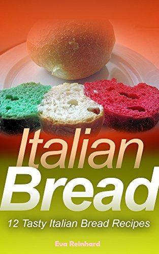 Italian Bread: 12 Tasty Italian Bread Recipes (Book Twelve Recipes compare prices)