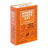 Where Chefs Eat: A Guide to Chefs' Favorite Restaurants (Hardback)