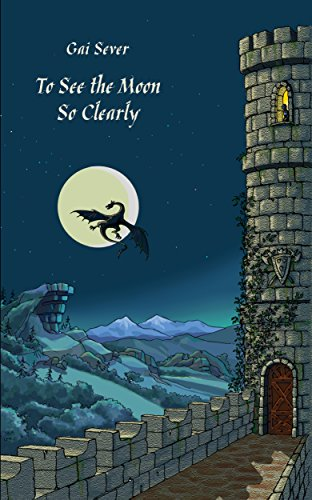 Gai Sever - To See the Moon So Clearly: Tales for both children and adults