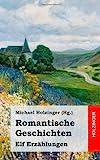 Romantische Geschichten. Elf Erzählungen