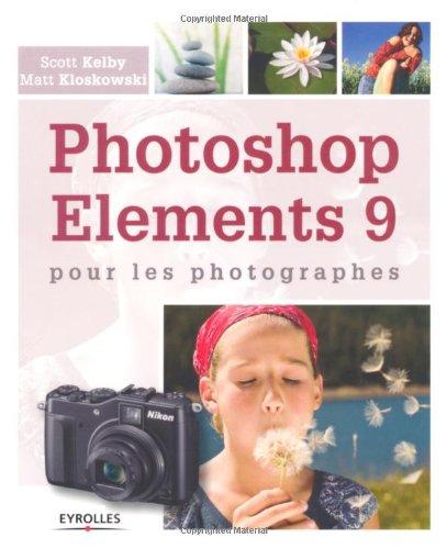 Photoshop Elements 9 pour les photographes