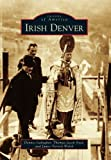 img - for Irish Denver (Images of America) by Dennis Gallagher (2012-02-20) book / textbook / text book