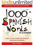 1000 Spanish Words in Context: A Self-Study Guide for Spanish Language Learners (Essential Vocabulary Series)