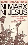 Ni Marx ni Jesus: La Nouvelle Revolution Mondiale est Commence aux Etats-Unis