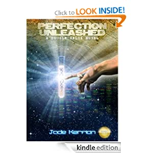 Perfection Unleashed (Book 1 of the Double Helix series)