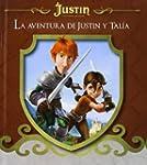 La aventura de Justin y Tal�a / The a...