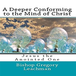 A Deeper Conforming to the Mind of Christ Audiobook