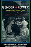 img - for Gender and Power in Britain, 1640-1990 book / textbook / text book