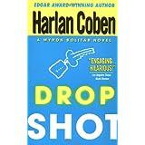 Drop Shot: A Myron Bolitar Novel (Myron Bolitar Mysteries) ~ Harlan Coben