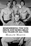 img - for Remembering The Von Erich And More Great Tag Teams Of All Time book / textbook / text book