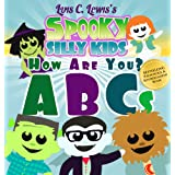 ABC Book: Spooky Silly Kids - How Are You? (Happy Monster Books for Kids) ~ Luis C. Lewis