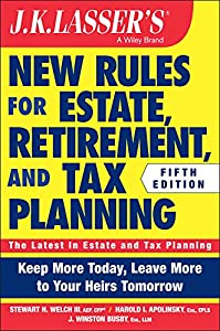 JK Lasser's Rules for Estate, Retirement, and Tax Planning, + Website by Wiley