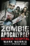 Stephen Jones Zombie Apocalypse! Horror Hospital