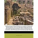 Dictionnaire Tymologique de La Langue Fran Oise Par M. M Nage, Avec Les Origines Fran Oises de M. de Caseneuve...