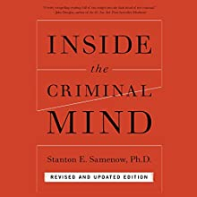 Inside the Criminal Mind: Revised and Updated Edition (       UNABRIDGED) by Stanton Samenow Narrated by Mark Bramhall