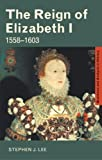 The Reign of Elizabeth I: 1558-1603 (Questions and Analysis in History)