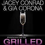 Grilled: A Facile Restaurant Short Story | Jacey Conrad,Gia Corona