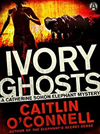 Ivory Ghosts: A Catherine Sohon Elephant Mystery by Caitlin O'Connell ebook deal