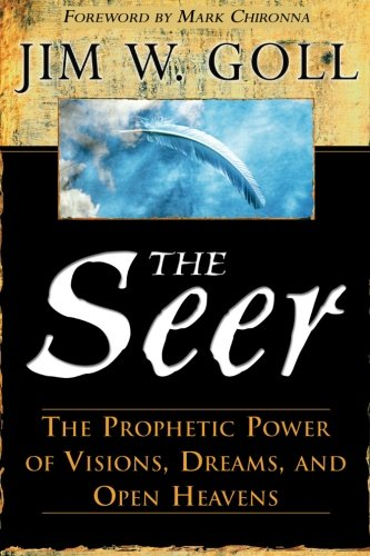 The Seer: The Prophetic Power of Visiions, Dreams, and Open Heavens (James Goll Seer compare prices)