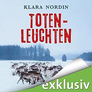 Totenleuchten (Fälle aus Jokkmokk 1) Hörbuch von Klara Nordin Gesprochen von: Verena Wolfien