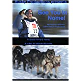 See You In Nome! An Iditarod Rookie Journey ~ Sven Haltmann