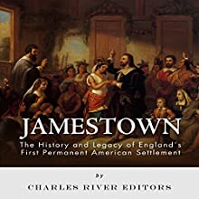 Jamestown: The History and Legacy of England's First Permanent American Settlement (       UNABRIDGED) by Charles River Editors Narrated by Kadee Coppinger