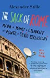 The Sack of Rome: Media + Money + Celebrity = Power = Silvio Berlusconi (0143112104) by Stille, Alexander