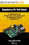Raspberry Pi: Full Stack: A whirlwind...