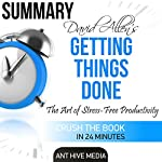 Summary David Allen's Getting Things Done |  Ant Hive Media