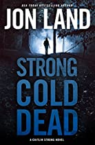 STRONG COLD DEAD: A CAITLIN STRONG NOVEL (CAITLIN STRONG NOVELS)