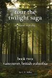 img - for Tour the Twilight Saga Book Two: Vancouver, British Columbia book / textbook / text book