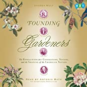 Founding Gardeners: The Revolutionary Generation, Nature, and the Shaping of the American Nation | [Andrea Wulf]
