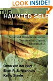 The Haunted Self: Structural Dissociation and the Treatment of Chronic Traumatization (Norton Series on Interpersonal Neurobiology)