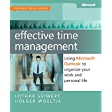 Effective Time Management: Using Microsoft Outlook to Organize Your Work and Personal Life (Business Skills) ~ Holger W�ltje