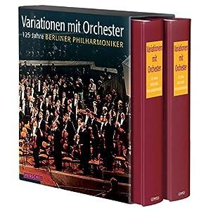 Variationen mit Orchester: 125 Jahre Berliner Philharmoniker