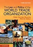 img - for The Law and Policy of the World Trade Organization: Text, Cases and Materials by Professor Peter Van den Bossche (8-Aug-2012) Paperback book / textbook / text book