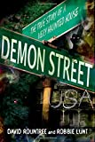 Demon Street, USA: The True Story of a Very Haunted House