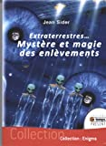 Extraterrestres mystère et magie des enlèvements