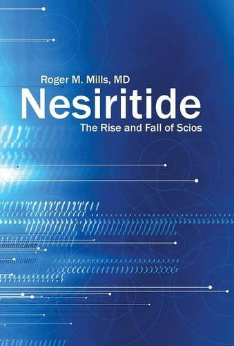 Nesiritide: The Rise and Fall of Scios