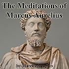 The Meditations of Marcus Aurelius Hörbuch von Marcus Aurelius Gesprochen von: Walter Covell
