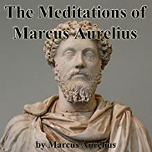 The Meditations of Marcus Aurelius Audiobook by Marcus Aurelius Narrated by Walter Covell