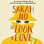 The Look of Love: A Novel | Sarah Jio