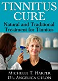 img - for Tinnitus Cure: Natural and Traditional Treatment for Tinnitus book / textbook / text book