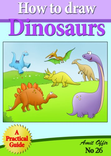 Aamit Offir - How to Draw Dinosaurs (Step by Step Practical Guide for Beginners) (how to draw comics and cartoon characters)