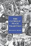 The Catholic Peace Tradition
