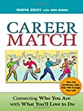 Career Match: Connecting Who You Are with What Youll Love to Do