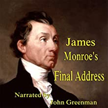 James Monroe's Final Address (       UNABRIDGED) by James Monroe Narrated by John Greenman
